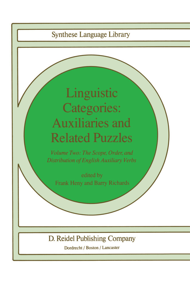 Linguistic Categories: Auxiliaries and Related Puzzles: Volume Two: The Scope, Order, and Distribution of English Auxiliary Verbs als Buch
