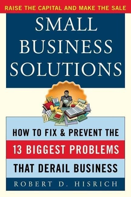 Small Business Solutions: How to Fix and Prevent the Thirteen Biggest Problems That Derail Business als Taschenbuch