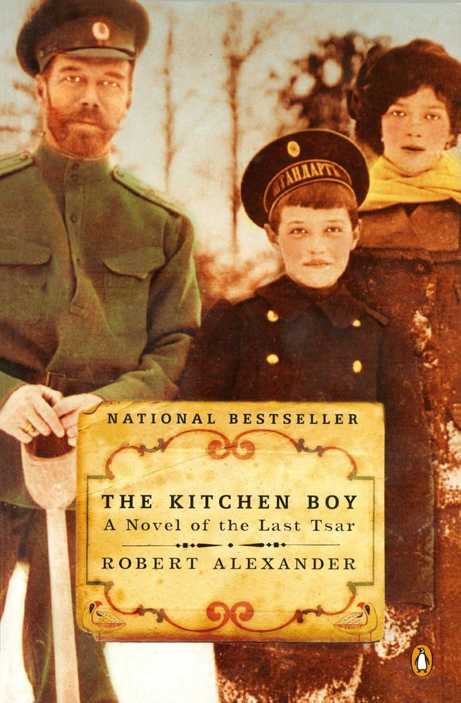 The Kitchen Boy: A Novel of the Last Tsar als Taschenbuch