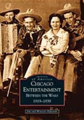 Chicago Entertainment: Between the Wars, 1919-1939 als Taschenbuch