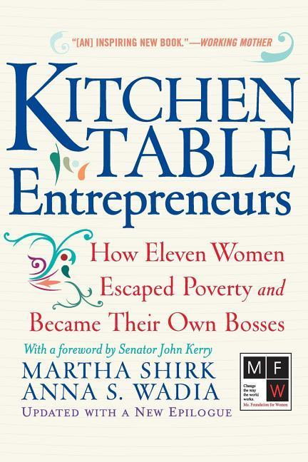Kitchen Table Entrepreneurs: How Eleven Women Escaped Poverty and Became Their Own Bosses als Taschenbuch