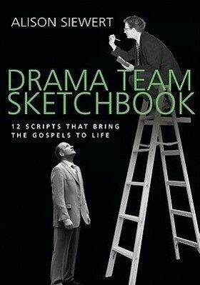 Drama Team Sketchbook: 12 Scripts That Bring the Gospels to Life als Taschenbuch