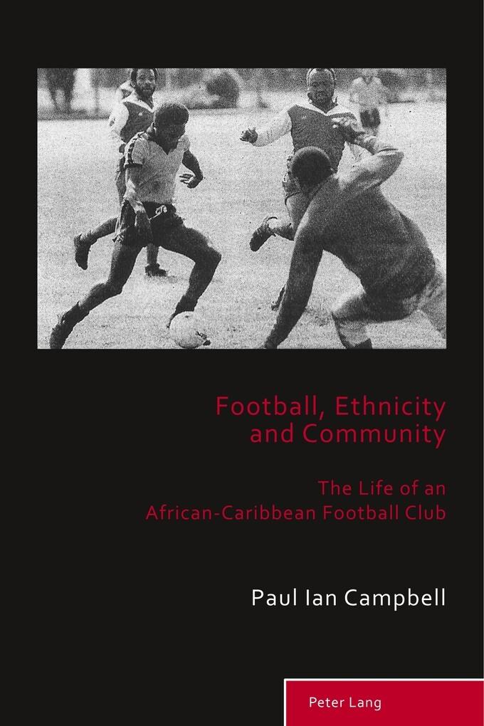 Football, Ethnicity and Community als Buch von ...