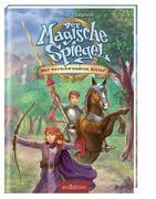 Der Magische Spiegel 03 - Der verschwundene Ritter