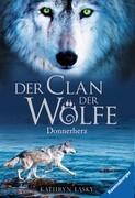 Der Clan der Wölfe 01: Donnerherz