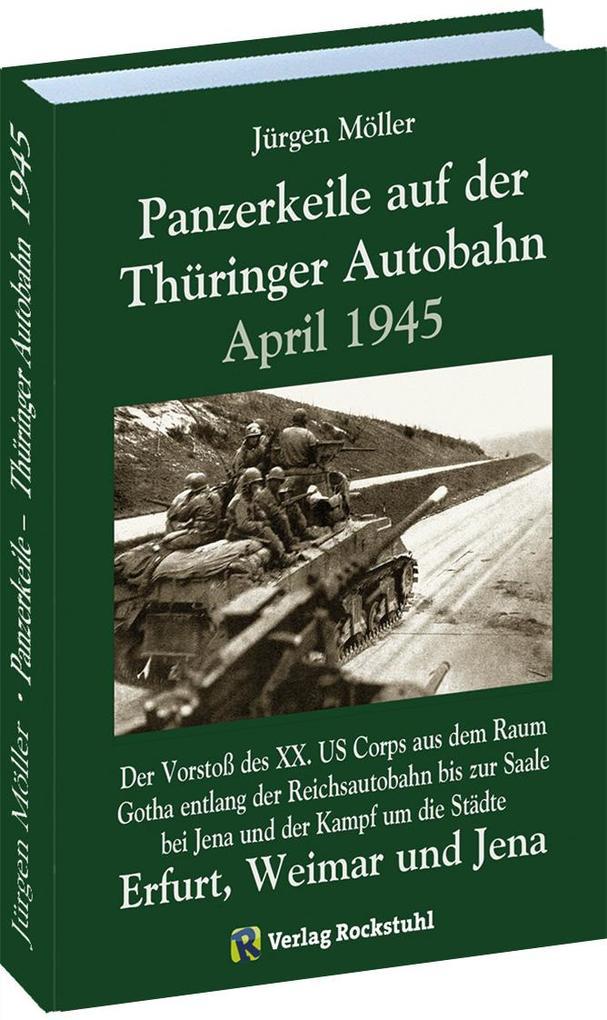 PANZERKEILE auf der Thüringer Autobahn 1945 als...