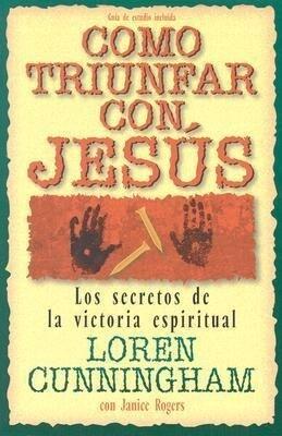 Como Triunfar Con, Jesus: Los Secretos de la Victoria Espiritual als Taschenbuch