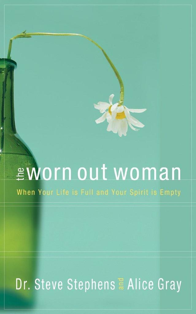 The Worn Out Woman: When Your Life Is Full and Your Spirit Is Empty als Taschenbuch