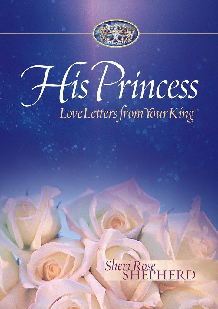 His Princess: Love Letters from Your King als Buch