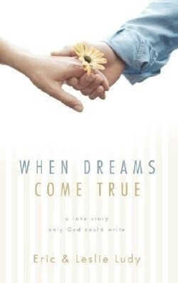 When Dreams Come True: A Love Story Only God Could Write als Taschenbuch