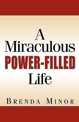 A Miraculous Power-Filled Life als Buch