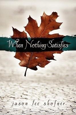When Nothing Satisfies als Buch