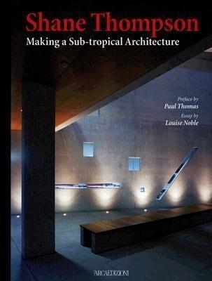 Shane Thompson: Making a Sub-Tropical Architecture als Buch