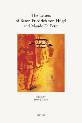 The Letters of Baron Friedrich Von Hugel and Maude D. Petre als Taschenbuch