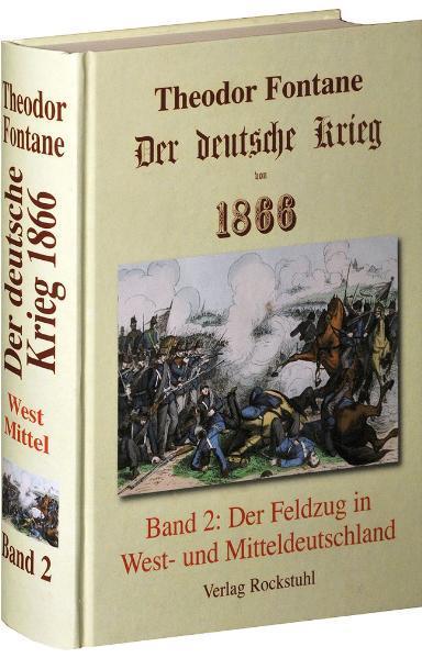 Der deutsche Krieg von 1866, Band 2. Der Feldzug in West- und Mitteldeutschland als Buch