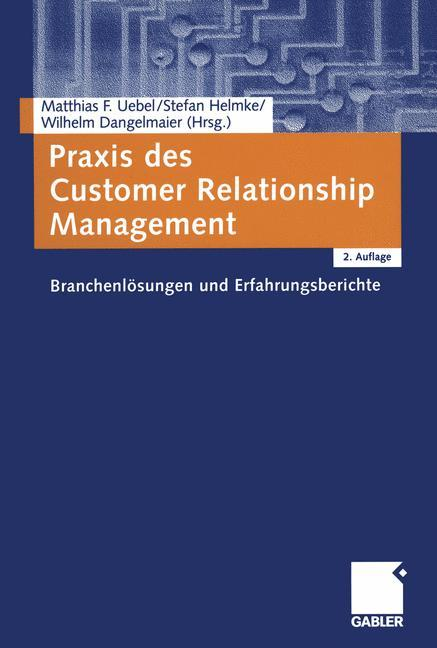 Praxis des Customer Relationship Management als Buch