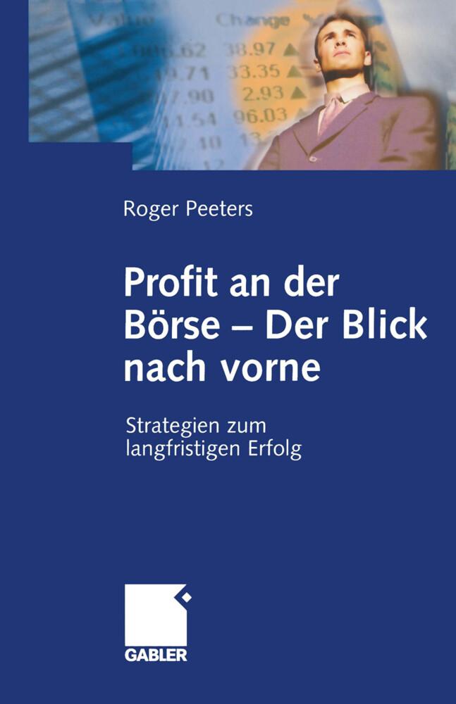 Profit an der Börse - Der Blick nach vorne als Buch