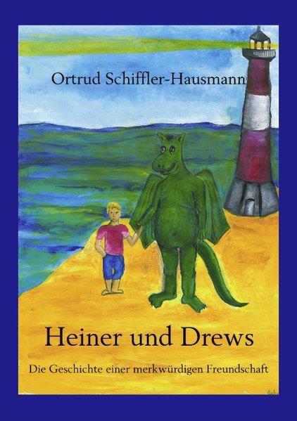Heiner und Drews- Die Geschichte einer merkwürdigen Freundschaft als Buch