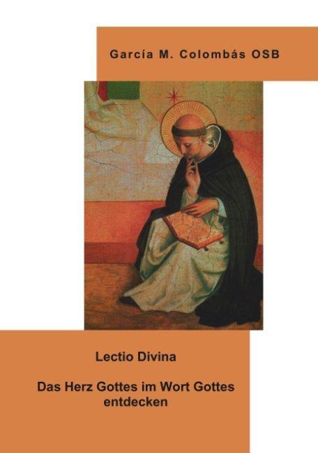 Lectio Divina - Das Herz Gottes im Wort Gottes entdecken als Buch