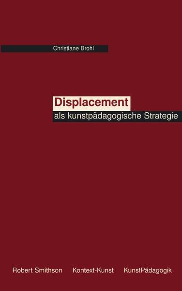 Displacement als kunstpädagogische Strategie als Buch