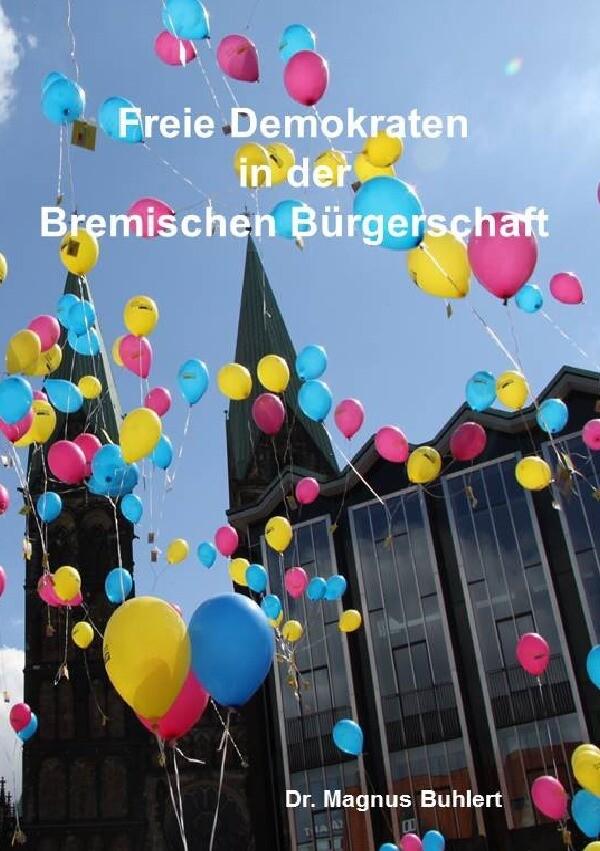 Freie Demokraten in der Bremischen Bürgerschaft als Buch