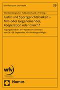Justiz und Sportgerichtsbarkeit - Mit- oder Gegeneinander, Kooperation oder Clinch?