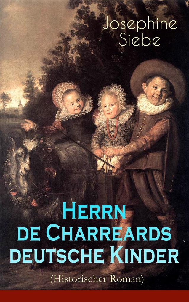 Herrn de Charreards deutsche Kinder (Historischer Roman) - Vollständige Ausgabe als eBook