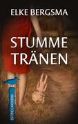 Stumme Tränen - Ostfrieslandkrimi