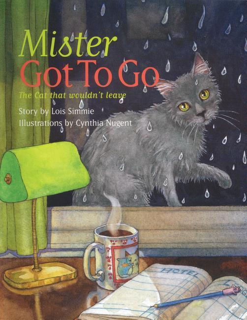 Mister Got to Go: The Cat That Wouldn't Leave als Taschenbuch