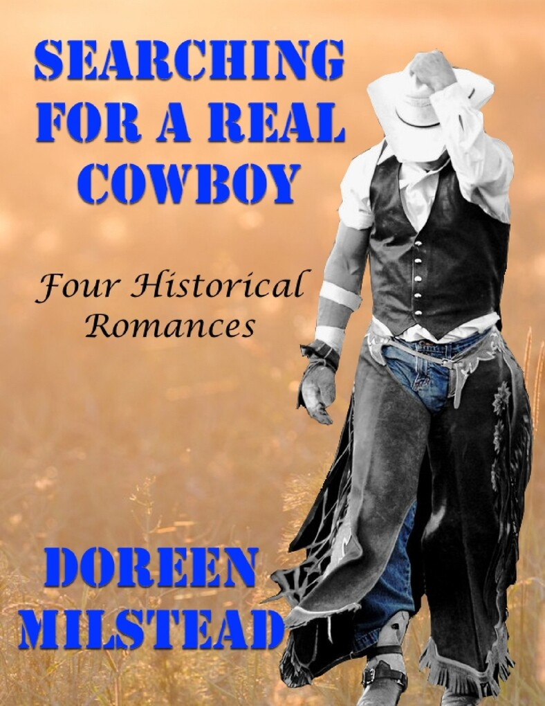 Searching for a Real Cowboy: Four Historical Ro...