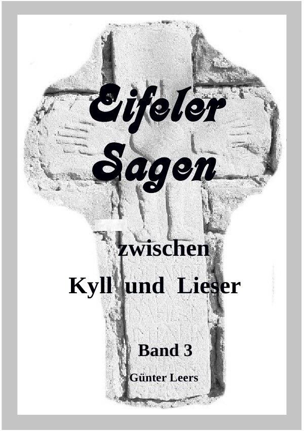 Eifeler Sagen zwischen Kyll und Lieser Band 3 a...