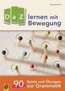 DaZ lernen mit Bewegung. 90 Spiele und Übungen zur Grammatik