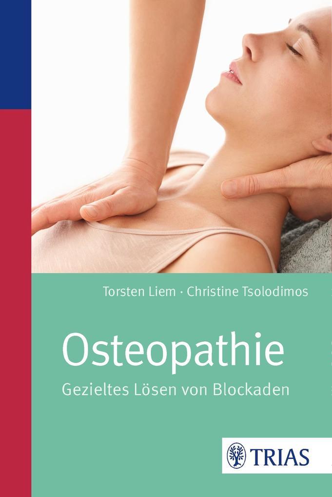 Osteopathie als Buch von Torsten Liem, Christin...