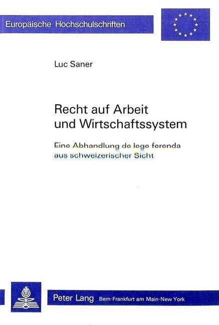 Recht Auf Arbeit Und Wirtschaftssystem: Eine Ab...