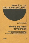 Theorie Und Praxis Der Apartheid: Eine Analyse Der Grundlagen Und Bedingungen Der Politik Der -Getrennten Entwicklung- In Suedafrika