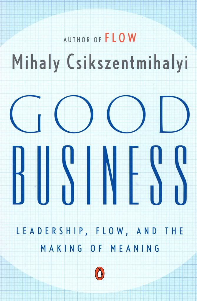 Good Business: Leadership, Flow, and the Making of Meaning als Taschenbuch