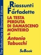 La testa perduta di Damasceno Monteiro di Antonio Tabucchi - RIASSUNTO