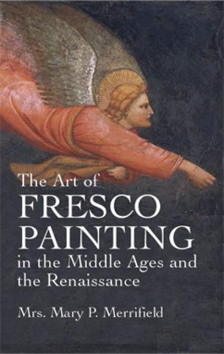 The Art of Fresco Painting: In the Middle Ages and the Renaissance als Taschenbuch