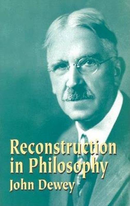 Reconstruction in Philosophy als Taschenbuch