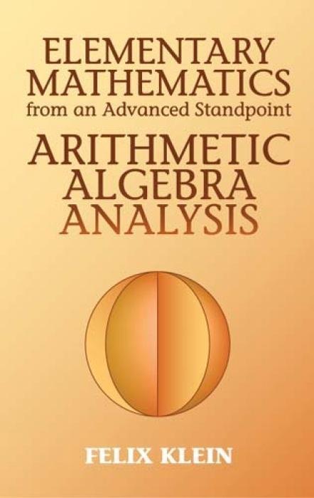 Elementary Mathematics from an Advanced Standpoint: Arithmetic, Algebra, Analysis als Taschenbuch