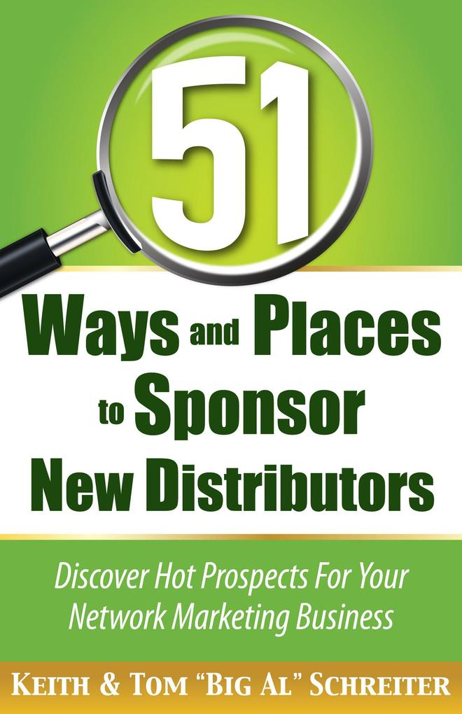 51 Ways and Places to Sponsor New Distributors:...