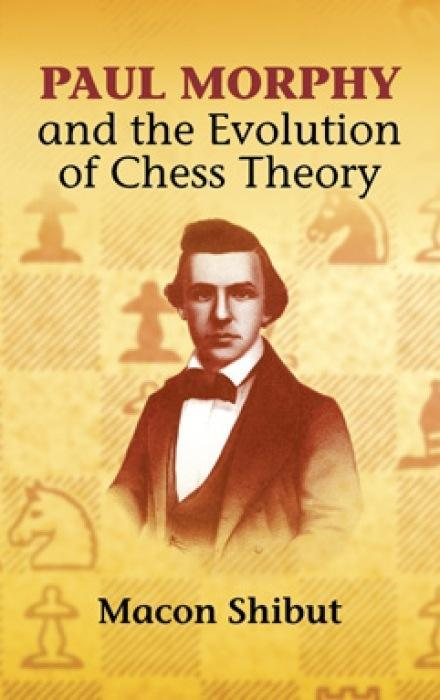 Paul Morphy and the Evolution of Chess Theory als Taschenbuch