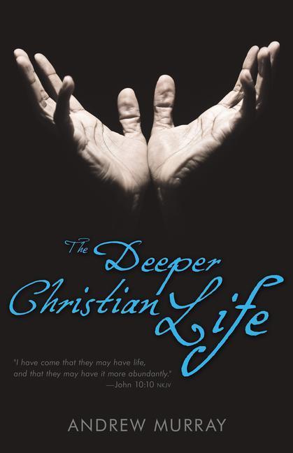 The Deeper Christian Life als Taschenbuch