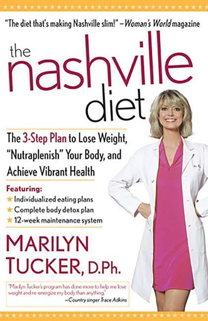 The Nashville Diet: The 3-Step Plan to Lose Weight, Nutraplenish Your Body, and Achieve Vibrant Health als Taschenbuch