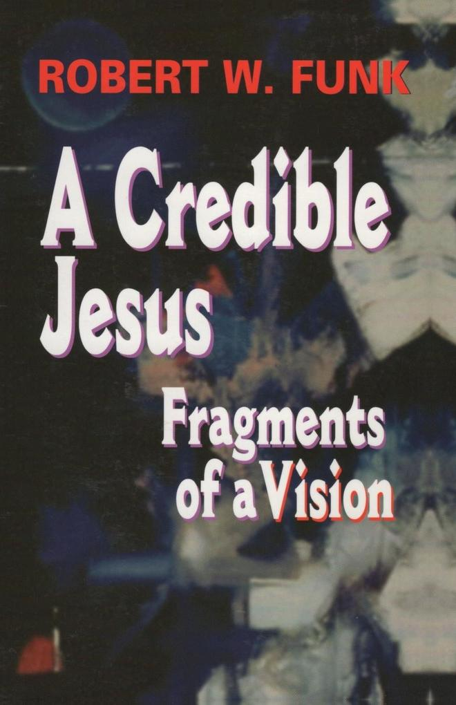 A Credible Jesus: Fragments of a Vision als Taschenbuch