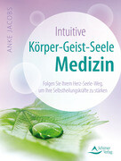 Intuitive Körper-Geist-Seele-Medizin