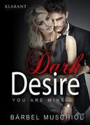 Dark Desire. You are mine