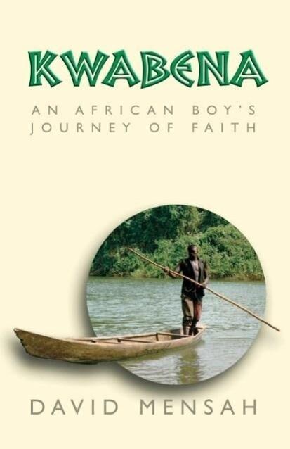 Kwabena: An African Boy's Journey of Faith als Taschenbuch