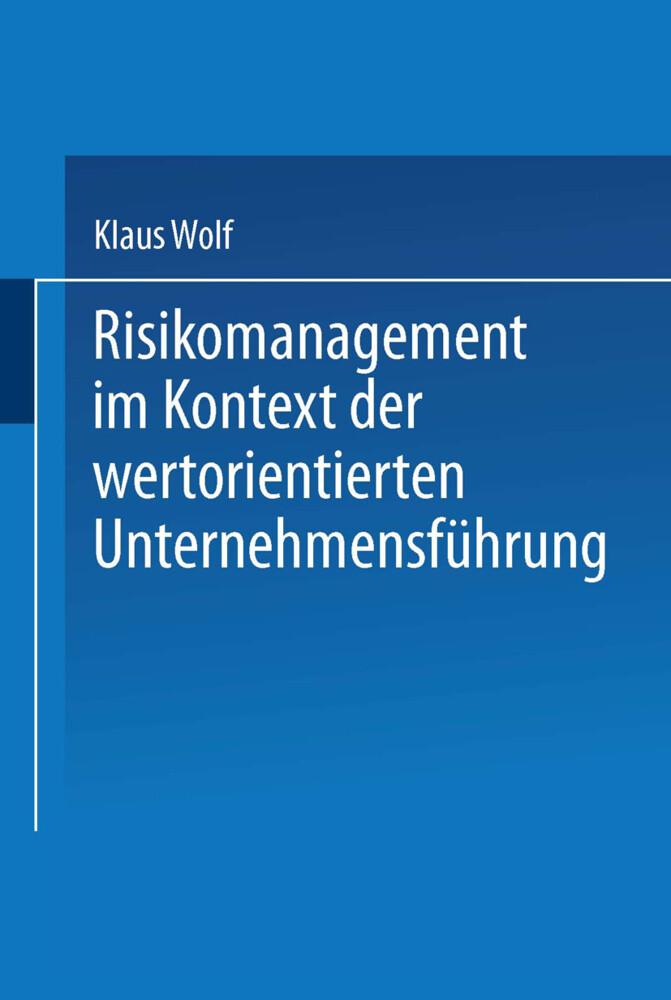 Risikomanagement im Kontext der wertorientierten Unternehmensführung als Buch