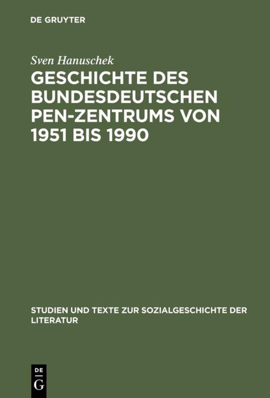 Geschichte des bundesdeutschen PEN-Zentrums von 1951 bis 1990 als Buch